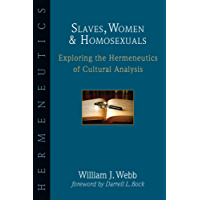 Slaves, Women & Homosexuals: Exploring the Hermeneutics of Cultural Analysis