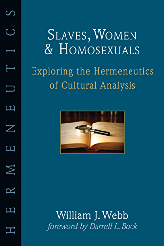 Slaves, Women & Homosexuals: Exploring the Hermeneutics of Cultural Analysis (English Edition)