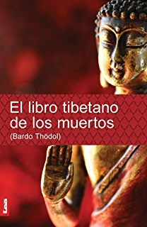 El libro tibetano de los muertos. Bardo Thödol (Spanish Edition)