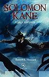 Solomon Kane. A Saga Completa