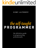 The Self-Taught Programmer: The Definitive Guide to Programming Professionally (English Edition)