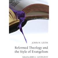 Reformed Theology and the Style of Evangelism