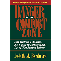 Danger in the Comfort Zone: From Boardroom to Mailroom -- How to Break the Entitlement Habit That's Killing American Business (English Edition)