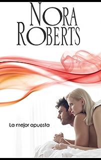 La Mejor Apuesta Nora Roberts Spanish Edition