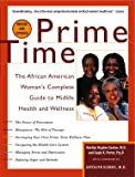 Prime Time: The African American Woman's Guide to Midlife Health and Wellness
