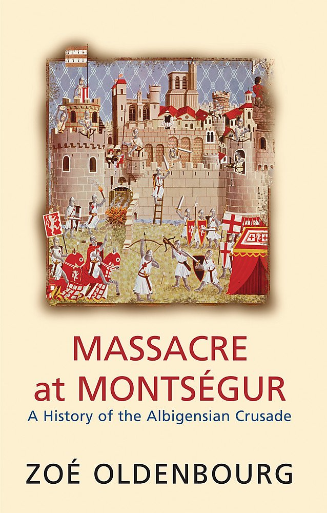 Download Massacre at Montsegur: A History of the Albigensian Crusade pdf
