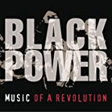 Black Power: Music Of A Revolution