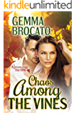 Chaos Among the Vines (Romancing the Vine Book 2)