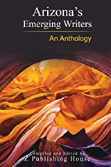 Arizona's Emerging Writers: An Anthology Paperback