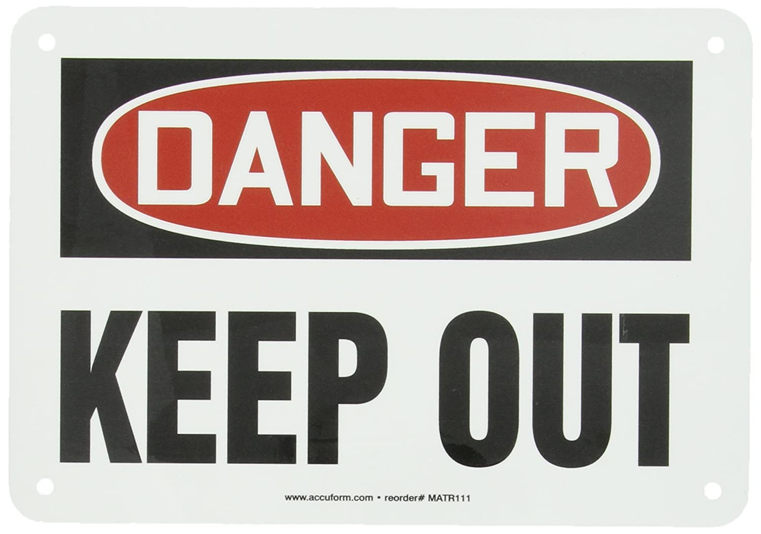 ACCUFORM SIGNS MATR111VA Aluminum Safety Sign, Legend'DANGER KEEP OUT', 7-Inch Length x 10-Inch Width x 0.040-Inch Thickness, Red/Black on White LegendDANGER KEEP OUT
