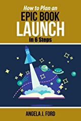 How to Plan an Epic Book Launch in 6 Steps Kindle Edition