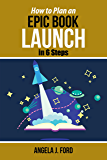 How to Plan an Epic Book Launch in 6 Steps