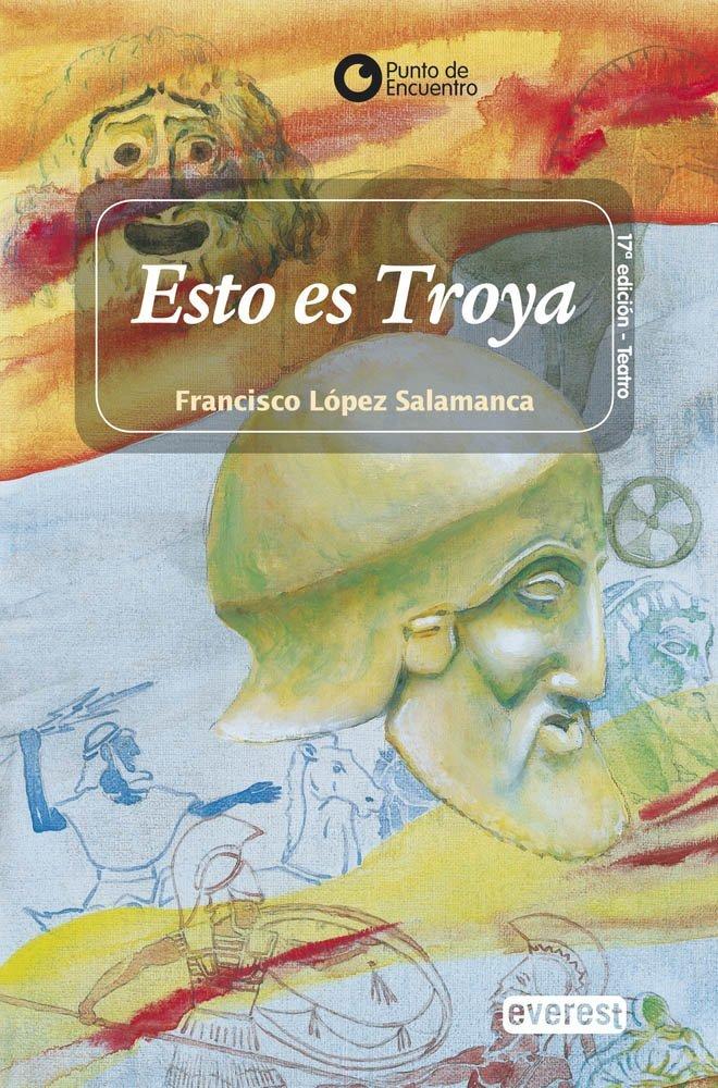 Esto es Troya! (Punto de encuentro / Teatro): Amazon.es: López ...