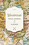 Wanderlust Travel Journal and Planner: Notebook for travellers