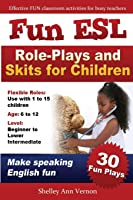 Fun ESL Role-Plays And Skits For
