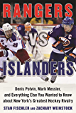 Rangers vs. Islanders: Denis Potvin, Mark Messier, and Everything Else You Wanted to Know about New York?s Greatest…