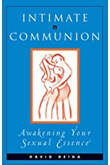 Intimate Communion: Awakening Your Sexual Essence Kindle Edition