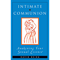 Intimate Communion: Awakening Your Sexual Essence (English Edition)