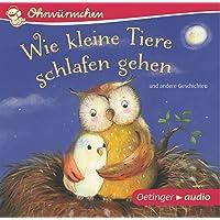 Wie kleine Tiere schlafen gehen und andere Geschichten (CD): OHRWÜRMCHEN-Hörbuch