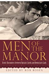 Men of the Manor: Erotic Encounters between Upstairs Lords and Downstairs Lads Kindle Edition
