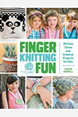 Finger Knitting Fun: 28 Cute, Clever, and Creative Projects for Kids Paperback