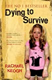 Dying to Survive: Rachael's Story