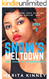 Snow's Meltdown 3 (African American Christian Romance) : Don't Rescue Me, God's Molding Me (The Snow Series Book 2)