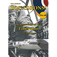 The Consolidated B-24 Liberator: - The Australians - (SQUADRONS! Book 28)