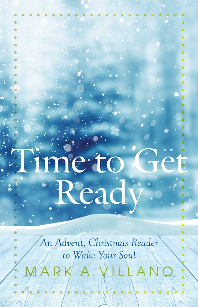 Download Time to Get Ready: An Advent, Christmas Reader to Wake Your Soul PDF