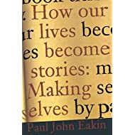 How Our Lives Become Stories: Making Selves
