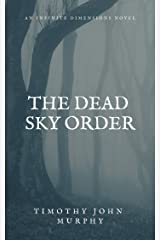 The Dead Sky Order (The Infinite Dimensions Book 1) Kindle Edition