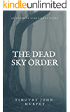 The Dead Sky Order (The Infinite Dimensions Book 1)