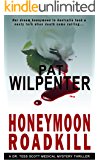Honeymoon Roadkill - Romantic Suspense (Doctor Tess Book 3)