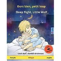 Dors bien, petit loup - Sleep Tight, Little Wolf (français - anglais): Livre bilingue pour enfants à partir de 2-4 ans, avec livre audio MP3 à télécharger