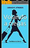 Volando a ciegas (novela romántica): Perdida en el aire 2