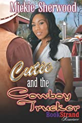Cutie and the Cowboy Trucker (Bookstrand Publishing Romance) Paperback