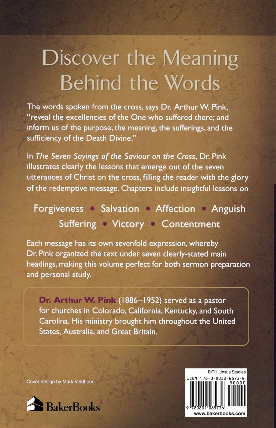 The Seven Sayings of the Saviour on the Cross: Arthur W