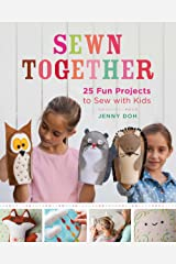 Sewn Together: 25 Fun Projects to Sew with Kids Paperback