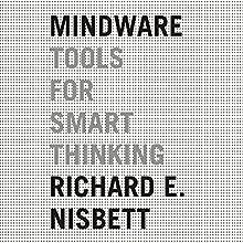 Mindware: Tools for Smart Thinking Audiobook by Richard E. Nisbett Narrated by Joe Barrett