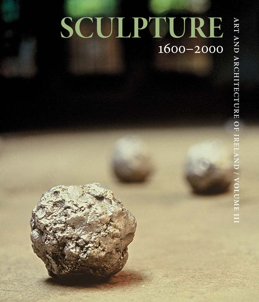 Sculpture 1600–2000: Art and Architecture of Ireland pdf