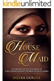 HOUSE MAID: This story is inspired by the true events faced by a Sri Lankan female worker who migrated to a Middle Eastern country to work as a housemaid.