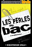 Les perles du bac - édition 2013