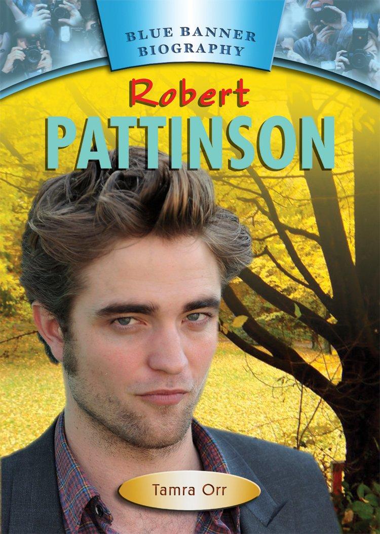 Download Robert Pattinson (Blue Banner Biographies) PDF