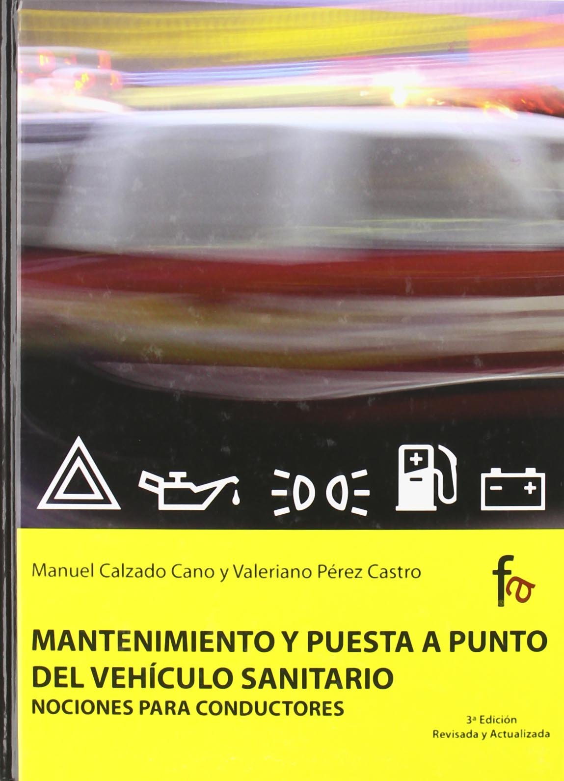 Mantenimiento y puesta a punto del vehiculo sanitario-3º edicion (Spanish Edition)