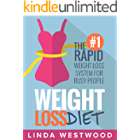 Weight Loss Diet: The #1 Rapid Weight Loss System For Busy People (English Edition)