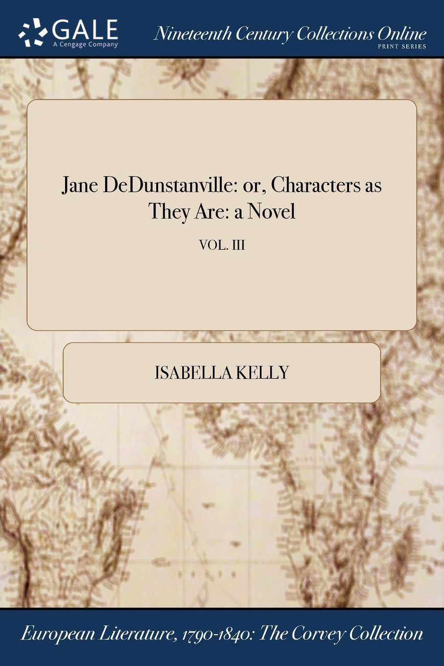Jane DeDunstanville: or, Characters as They Are: a Novel; VOL. III pdf
