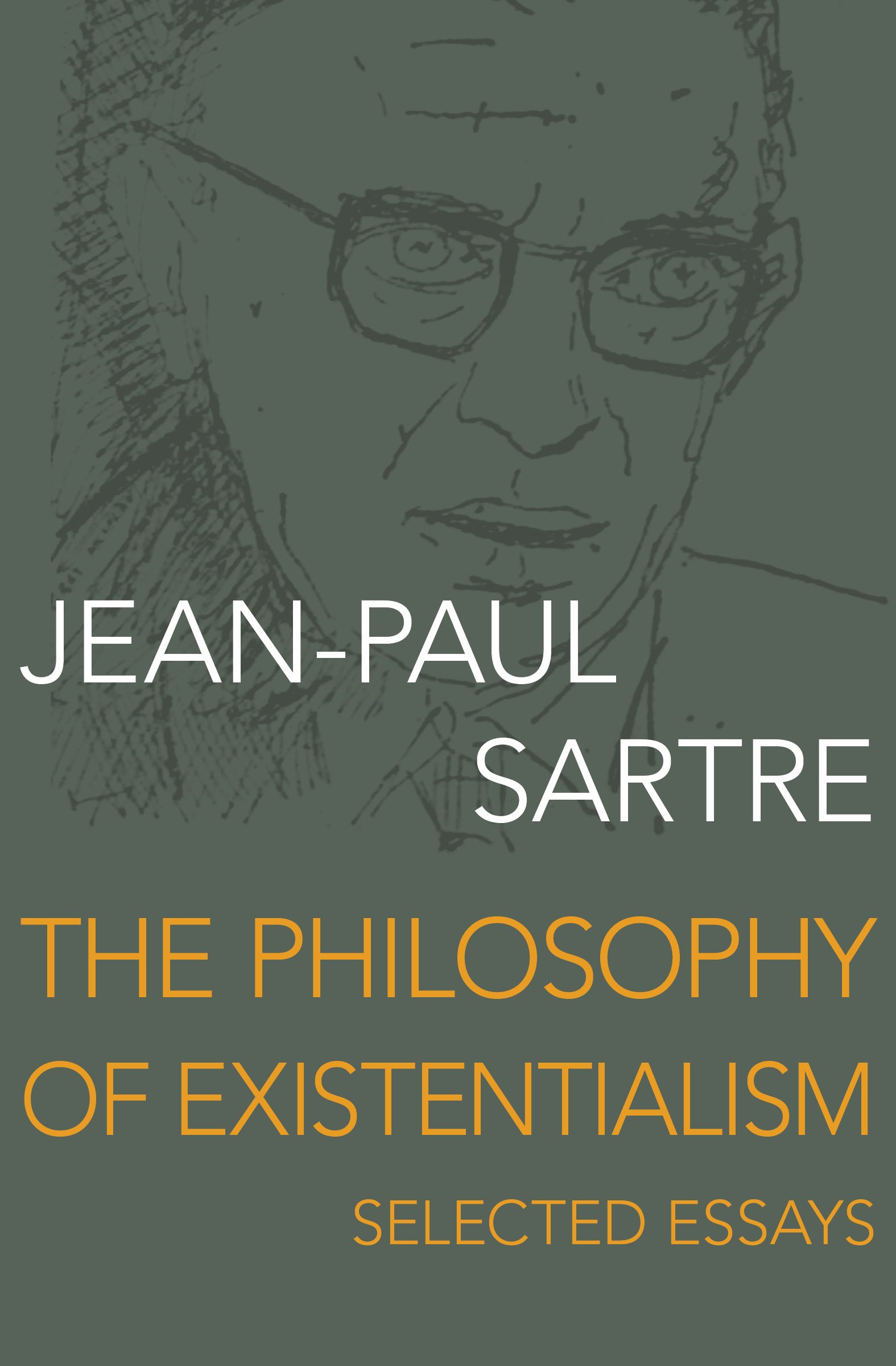 the philosophy of existentialism selected essays jean paul the philosophy of existentialism selected essays jean paul sartre 9781480444560 amazon com books