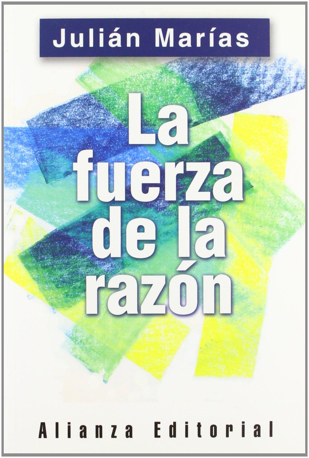 La fuerza de la razón (Libros Singulares (Ls)): Amazon.es: Marías ...