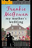 My Mother's Wedding (English Edition)