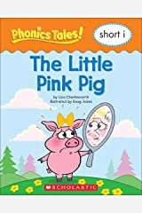 Phonics Tales: The Little Pink Pig (Short I) Kindle Edition